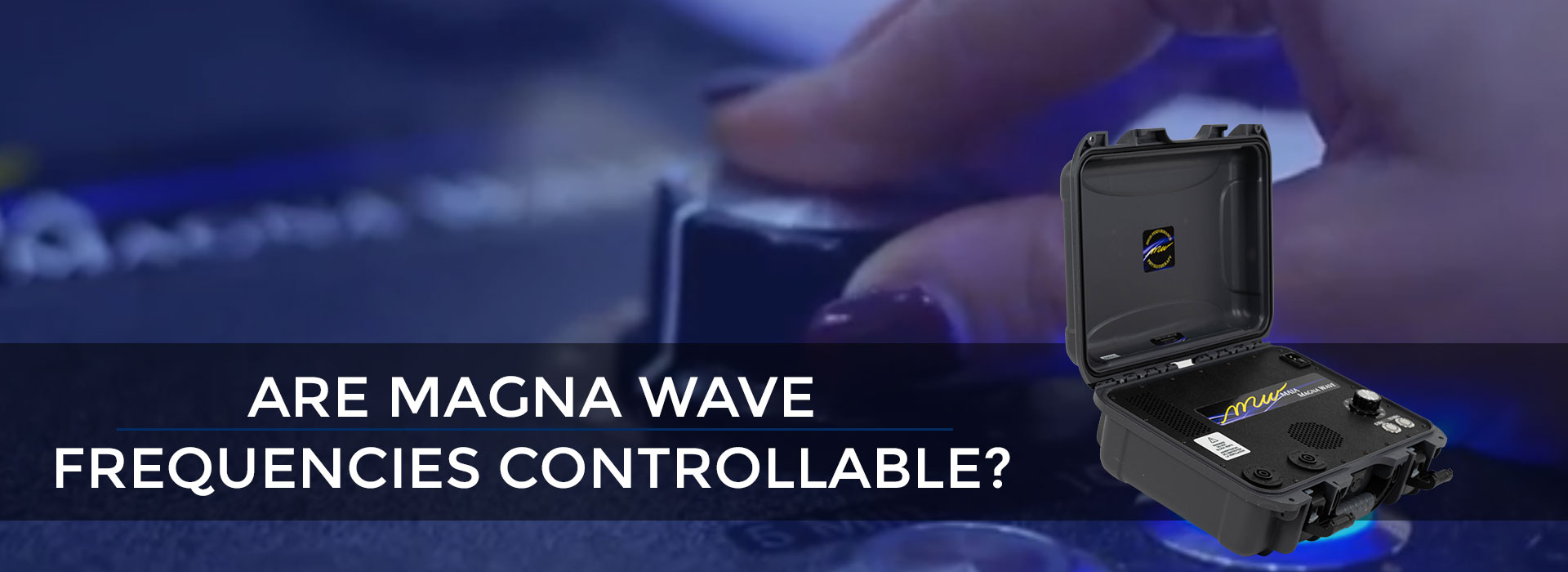 Are Magna Wave Frequencies Controllable?