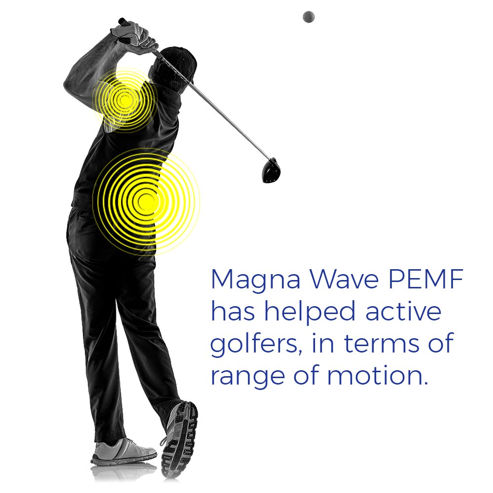 Magna Wave PEMF has helped active golfers, in terms of range of motion.