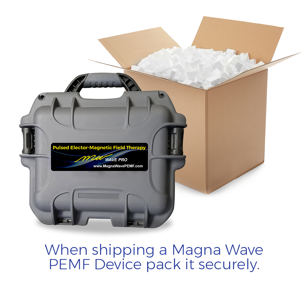 When shipping a Magna Wave PEMF Device pack it securely.