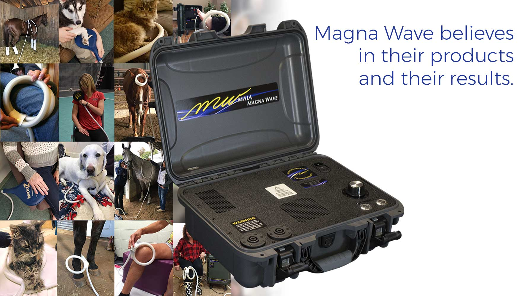 Magna Wave has been in the pulsed electro magnetic therapy business for over 10 years and believes in their products and their results.
