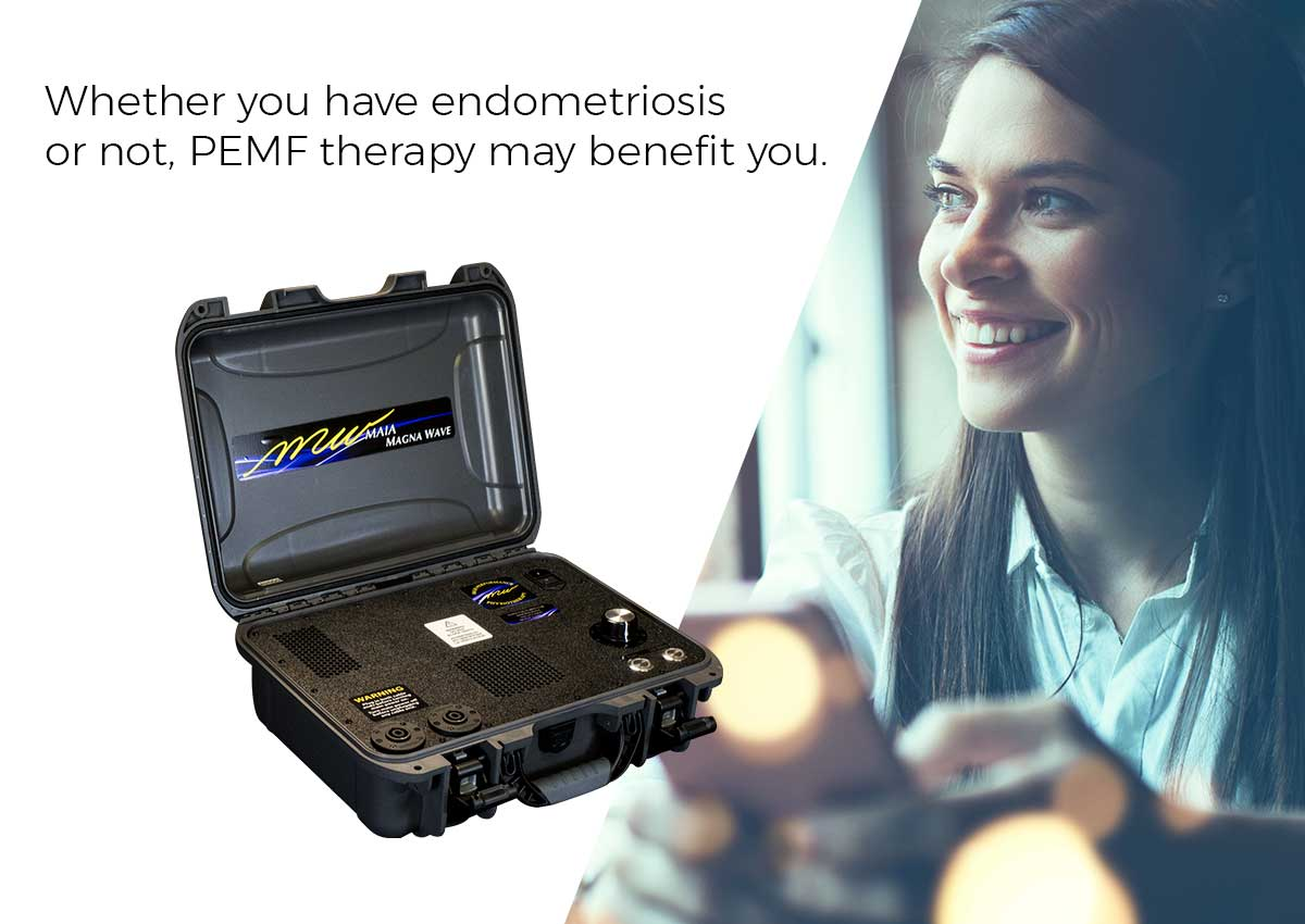 Whether you have endometriosis or not, PEMF therapy may benefit you.