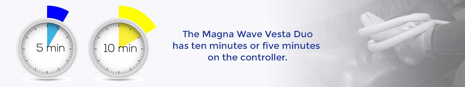 The Magna Wave Vesta Duo has ten minutes or five minutes on the controller.