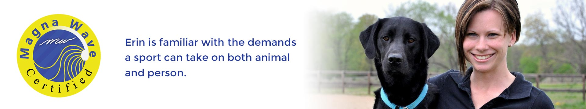 Erin is familiar with the demands a sport can take on both animal and person.