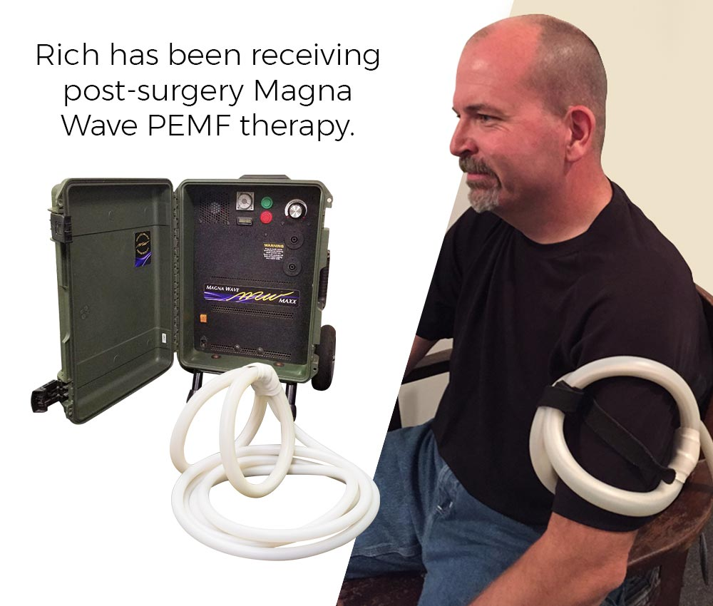 Rich has been receiving post-surgery Magna Wave PEMF therapy.