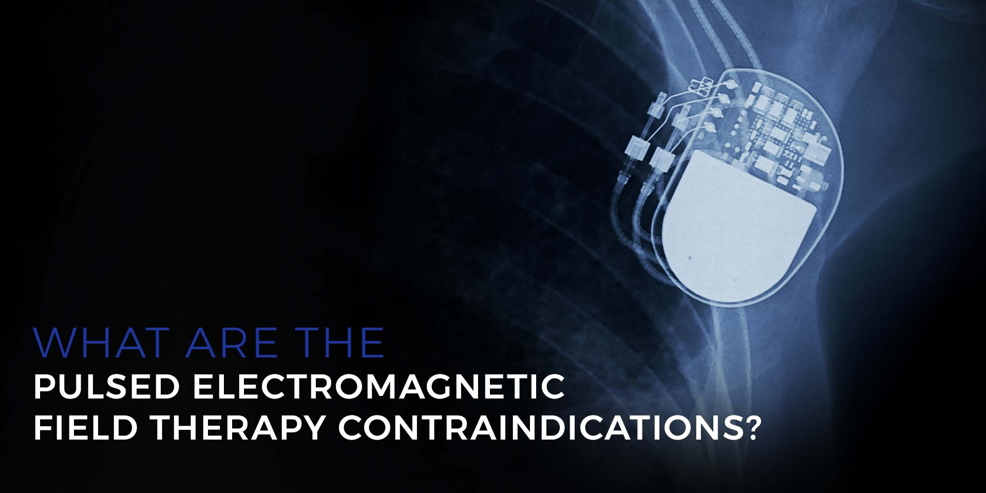 What are the pulsed electromagnetic field therapy contraindications?