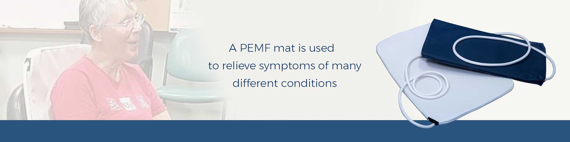 A PEMF mat is used to relieve symptoms of many different conditions.