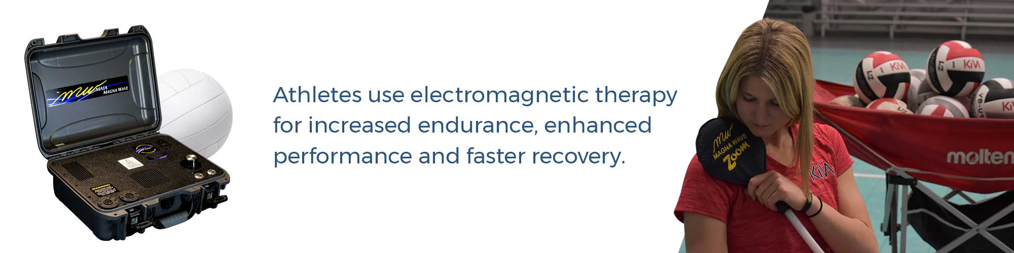 Athletes use electromagnetic therapy for increased endurance, enhanced performance and faster recovery.