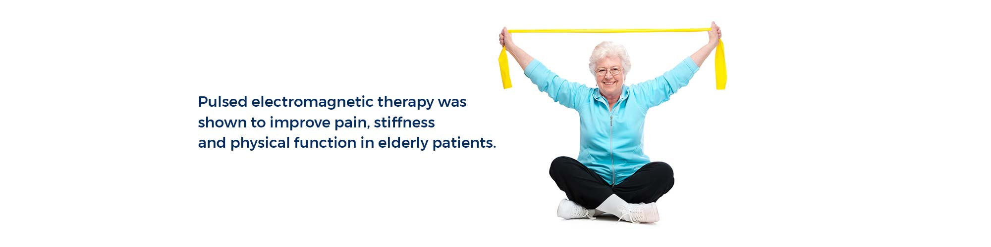 Pulsed electromagnetic therapy was shown to improve pain, stiffness and physical function in elderly patients.