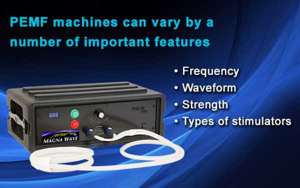 PEMF machines can vary by a number of important features