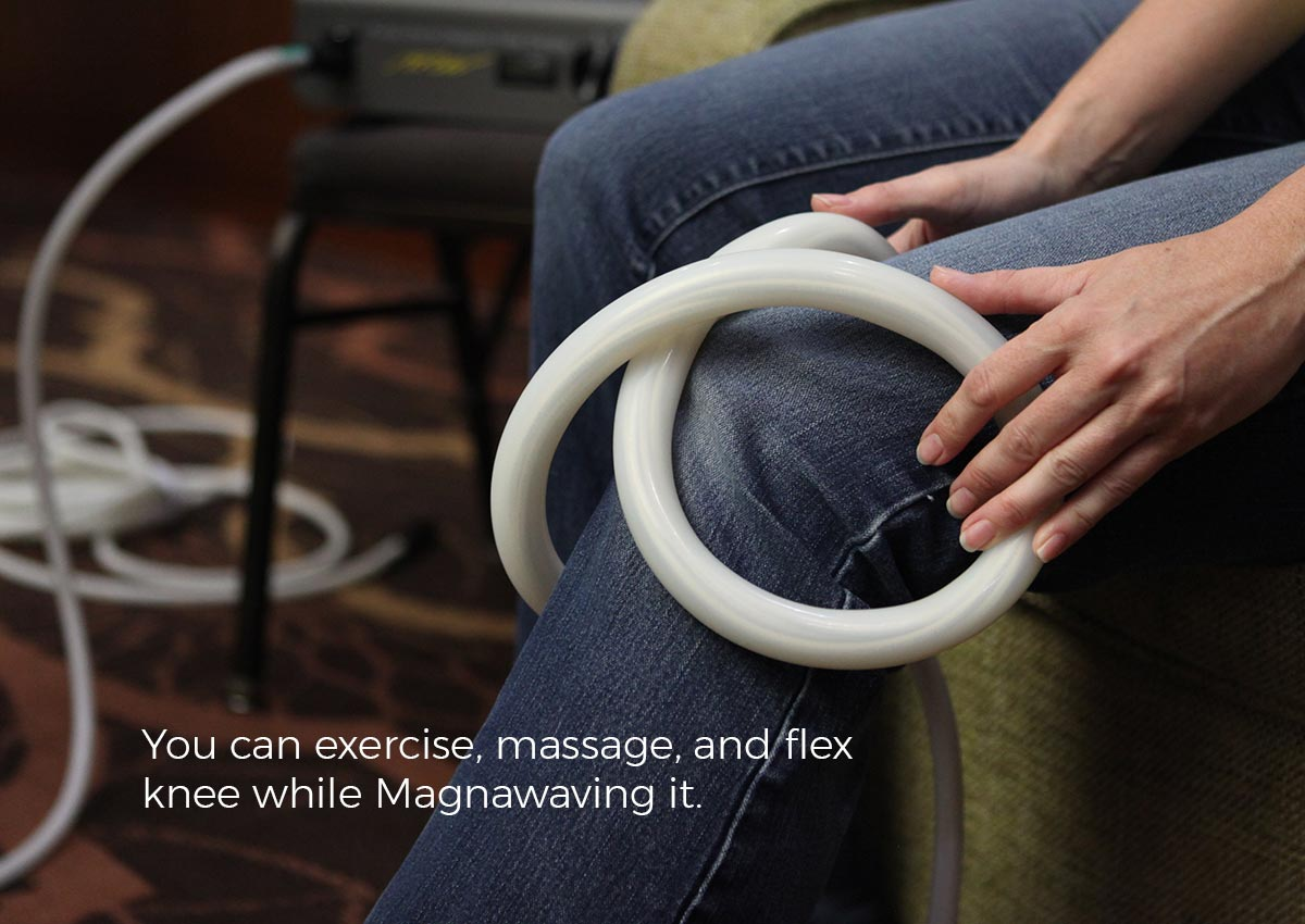 You can exercise, massage, and flex knee while Magnawaving it.