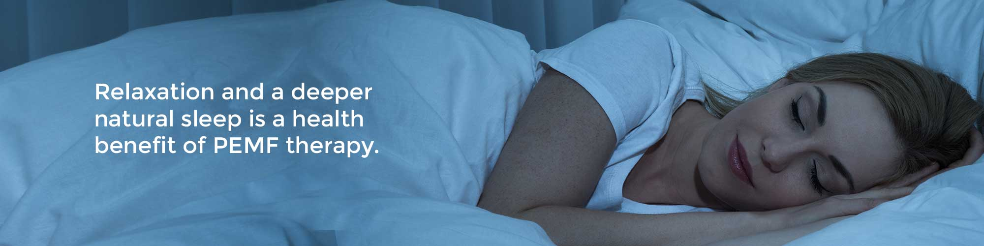 Relaxation and a deeper natural sleep is a health benefit of PEMF therapy