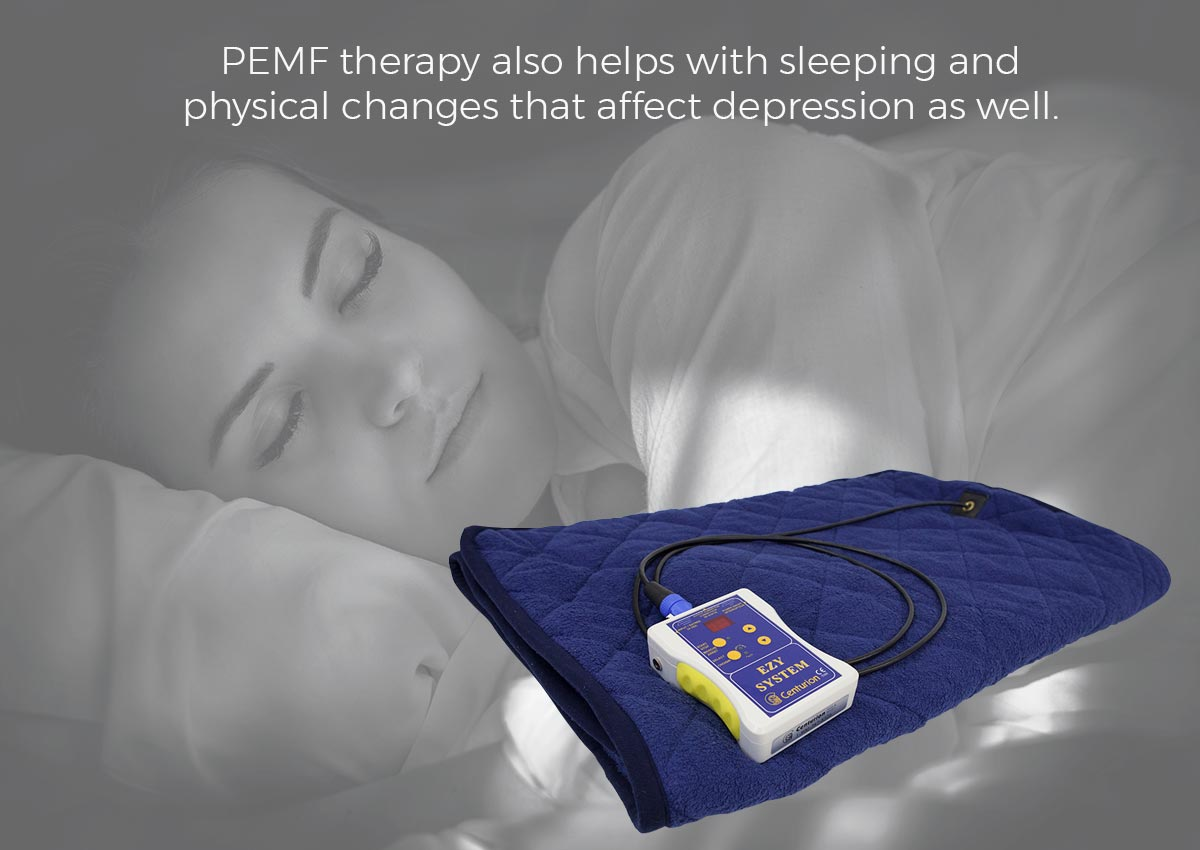PEMF therapy also helps with sleeping and physical changes that affect depression as well