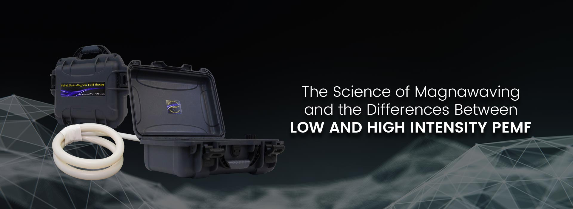 The Science of Magnawaving and the Differences Between Low and High Intensity PEMF