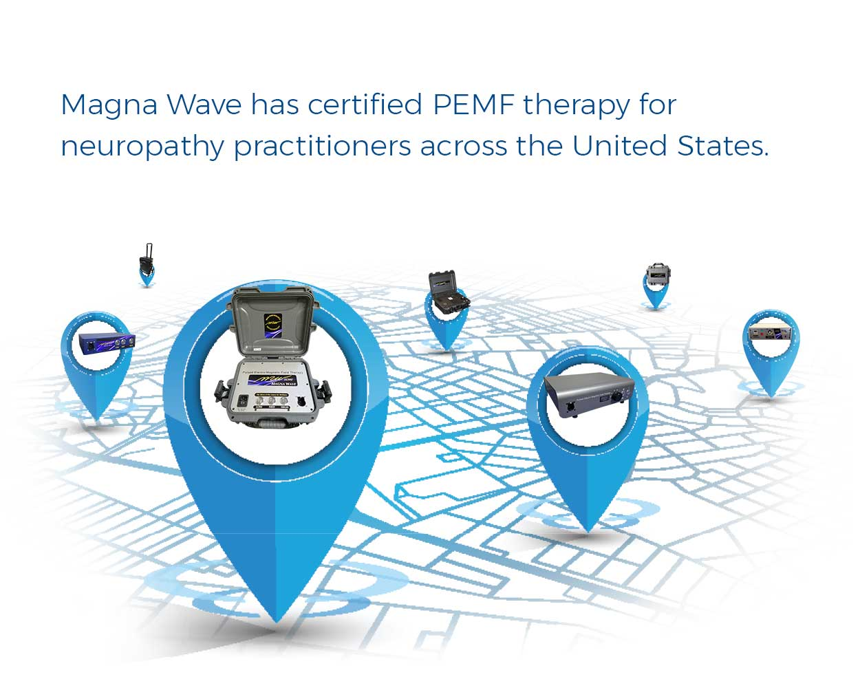 Magna Wave has certified PEMF therapy for neuropathy practitioners across the United States.