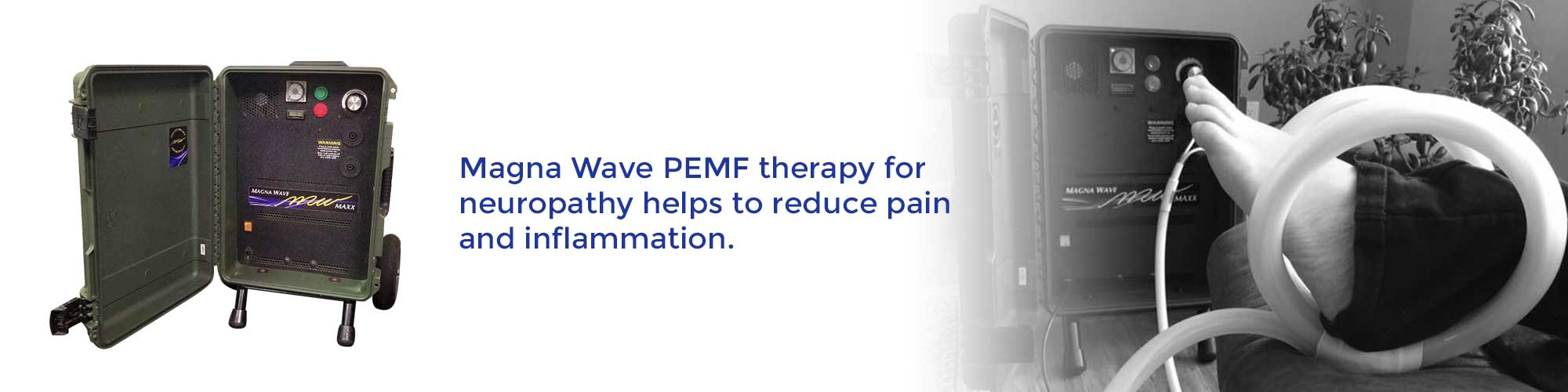 Magna Wave PEMF therapy for neuropathy helps to reduce pain and inflammation