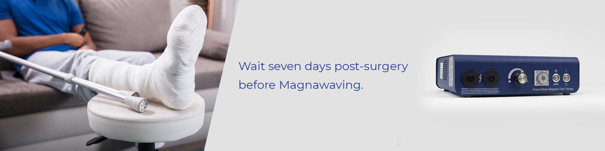 Wait seven days post-surgery before Magnawaving