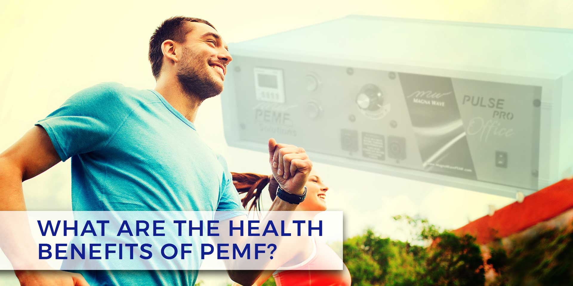 What are the Health Benefits of PEMF?