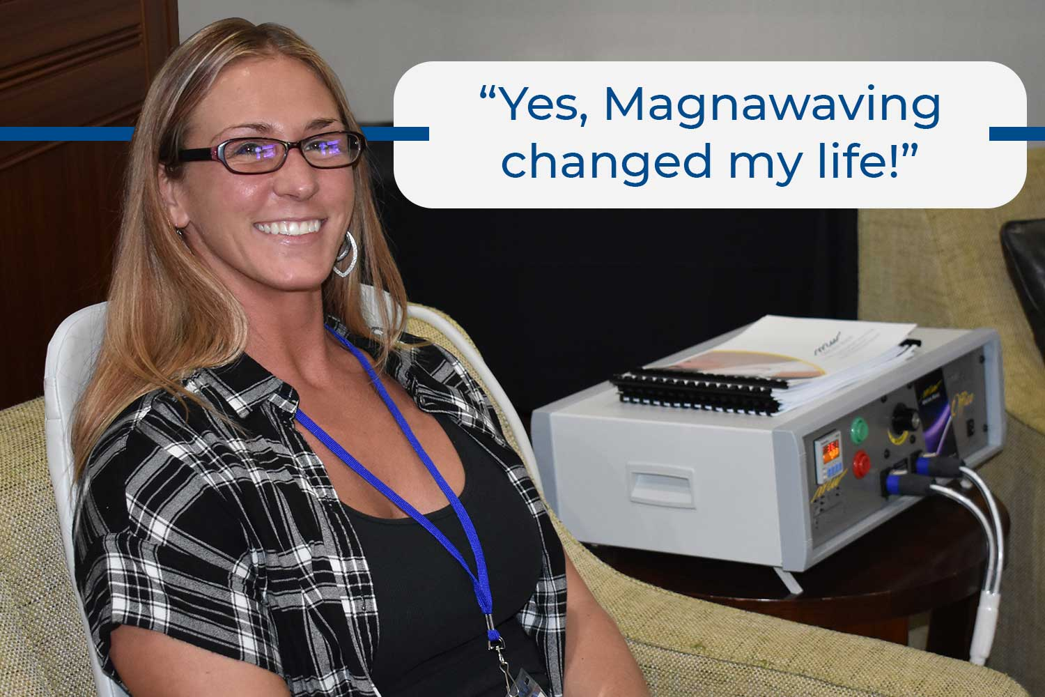 """Yes, Magnawaving changed my life!"""