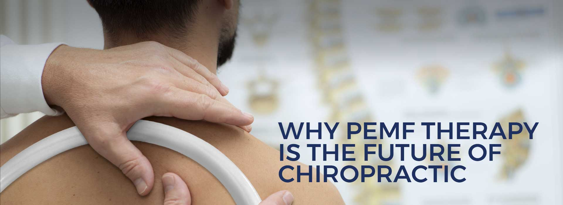 Why PEMF Therapy is the Future of Chiropractic