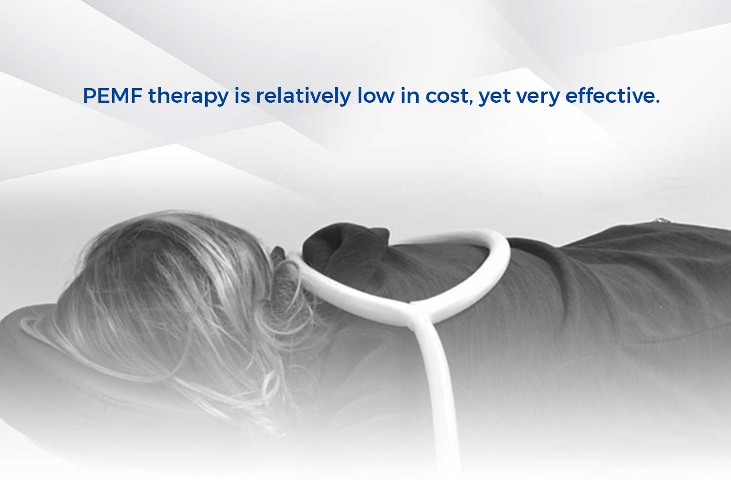 PEMF therapy is relatively low in cost, yet very effective