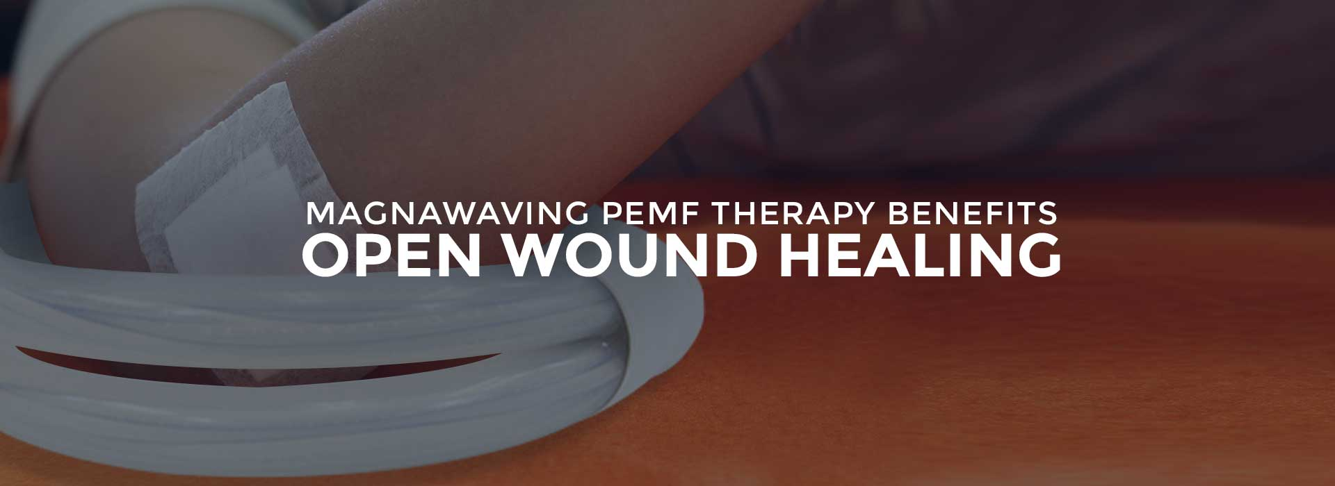 Magnawaving PEMF Therapy Benefits Open Wound Healing