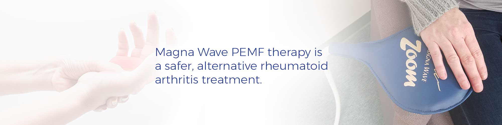 Magna Wave PEMF therapy is a safer, alternative rheumatoid arthritis treatment.