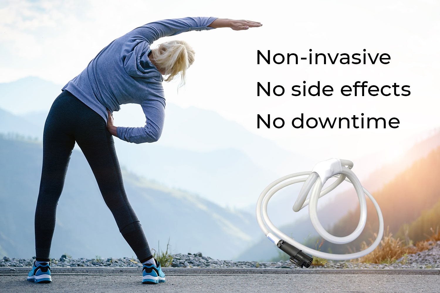 Non-invasive, no side effects, no downtime
