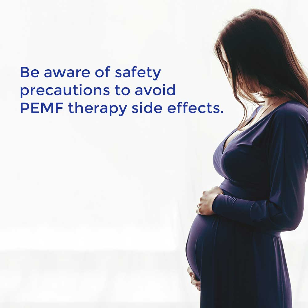 Be aware of safety precautions to avoid PEMF therapy side effects