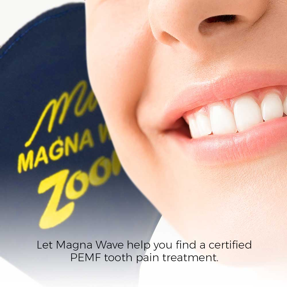 Let Magna Wave help you find a certified PEMF non-invasive tooth pain treatment practitioner.