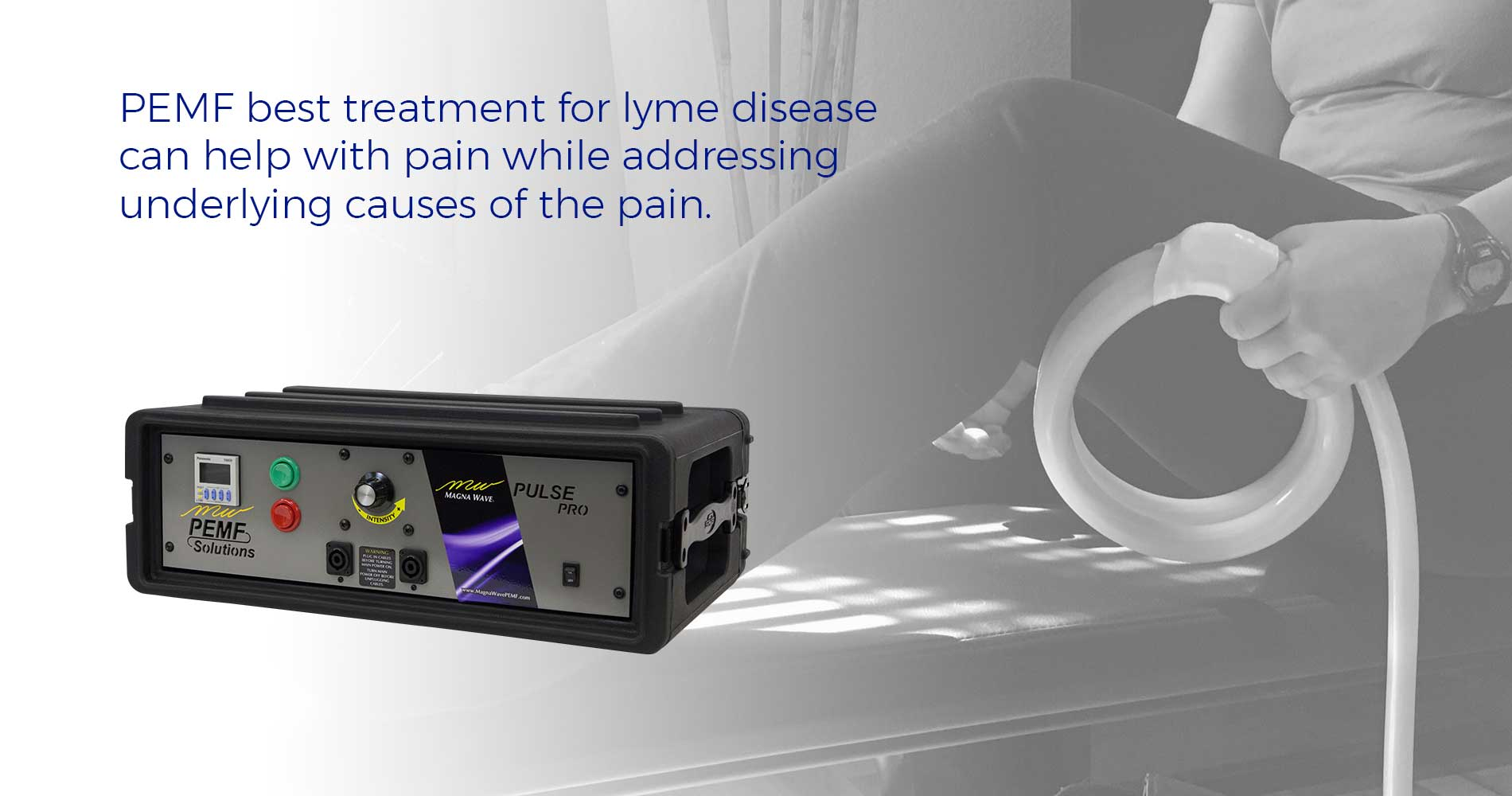 PEMFs best treatment for Lyme Disease can help with pain while addressing underlying causes of pain.