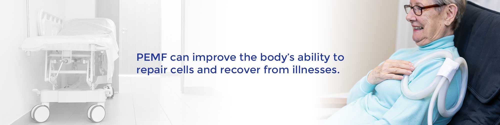 PEMF can improve the body's ability to repair cells and recover from illnesses.