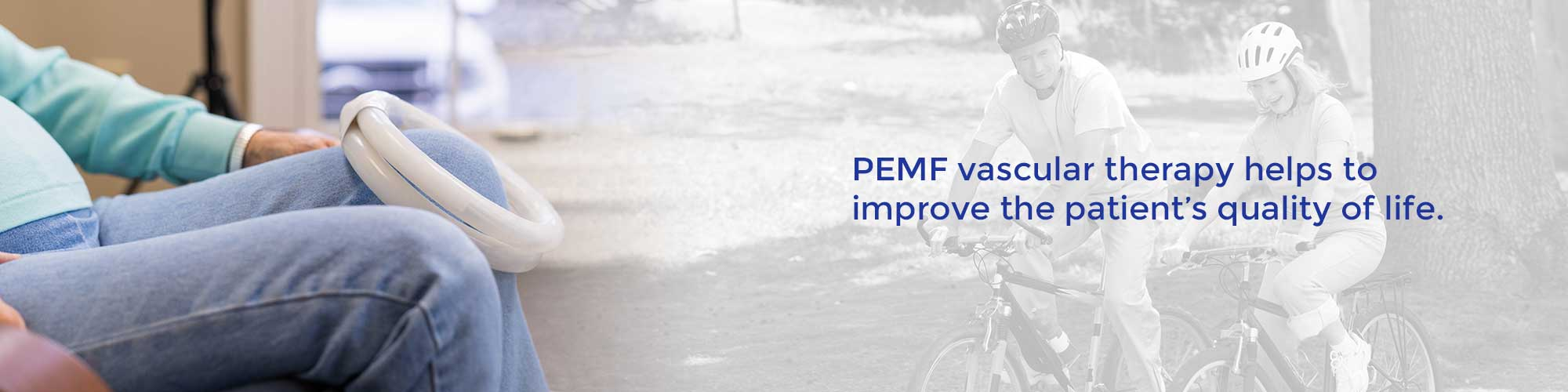 PEMF vascular therapy helps to improve the patient's quality of life.