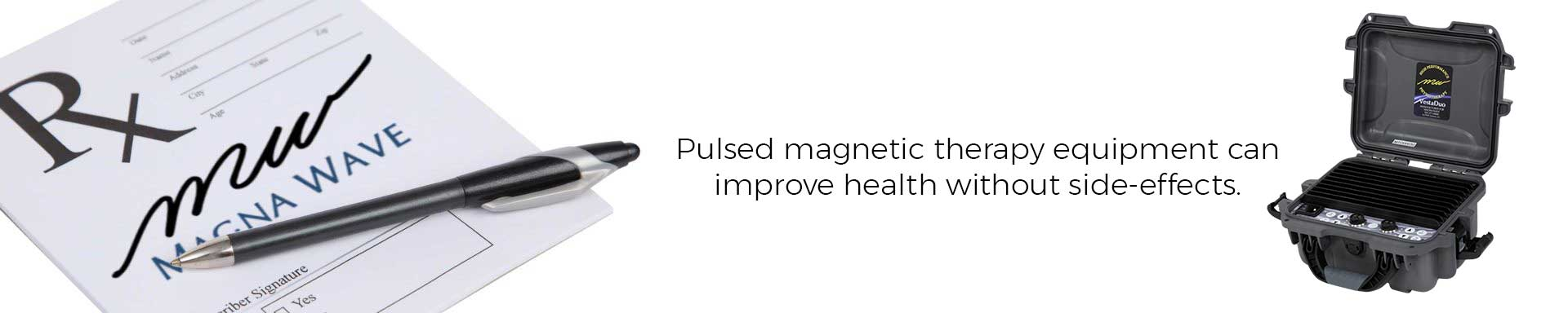 Magna Wave - Pulsed Magnetic Therapy Equipment Without Side Effects
