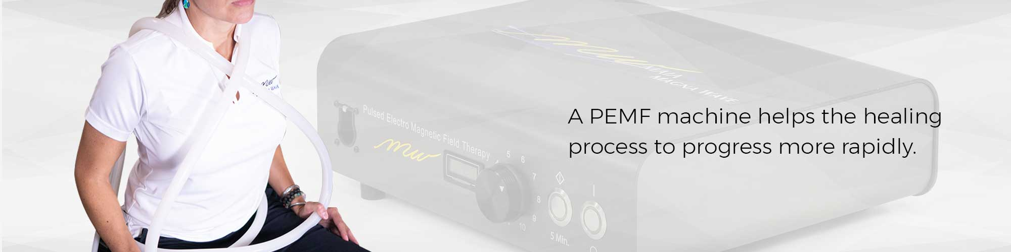 A PEMF machine helps the healing process to progress more rapidly.