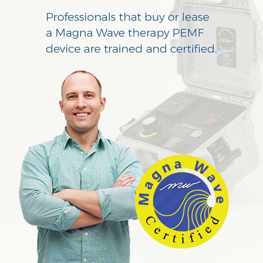 Professionals that buy or lease a Magna Wwave Therapy PEMF device are trained and certified.