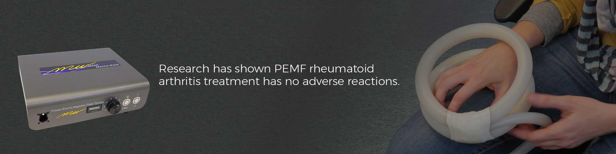 Research has shown PEMF rheumatoid arthritis treatment has no adverse reactions.
