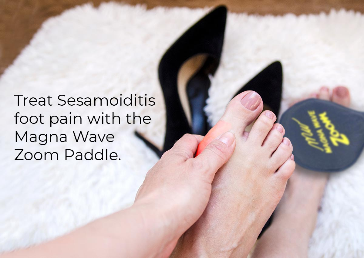 Treat Sesamoiditis foot pain with the Magna Wave Zoom Paddle