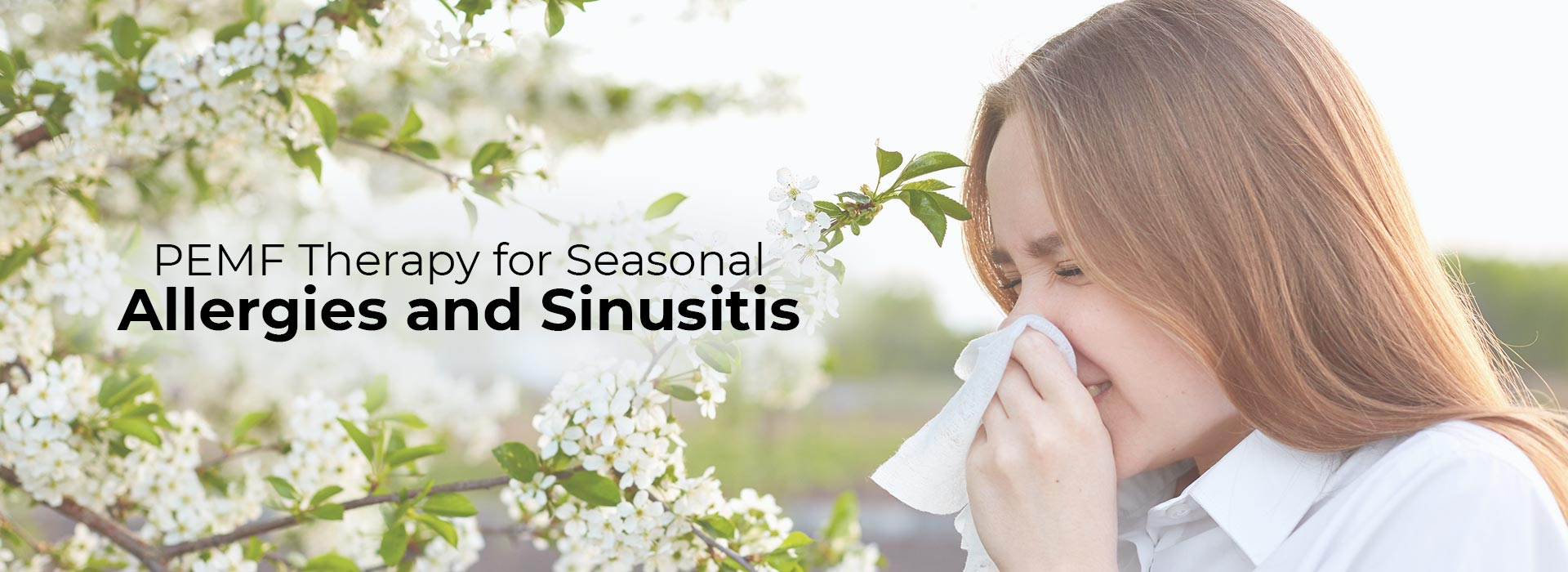 PEMF Therapy for Seasonal Allergies and Sinusitis