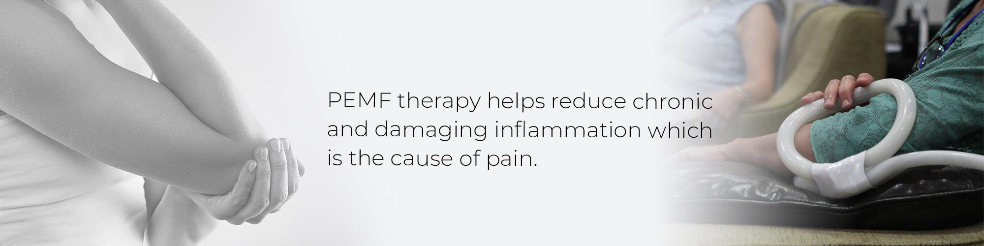 PEMF therapy helps reduce chronic and damaging inflammation which is the cause of pain.